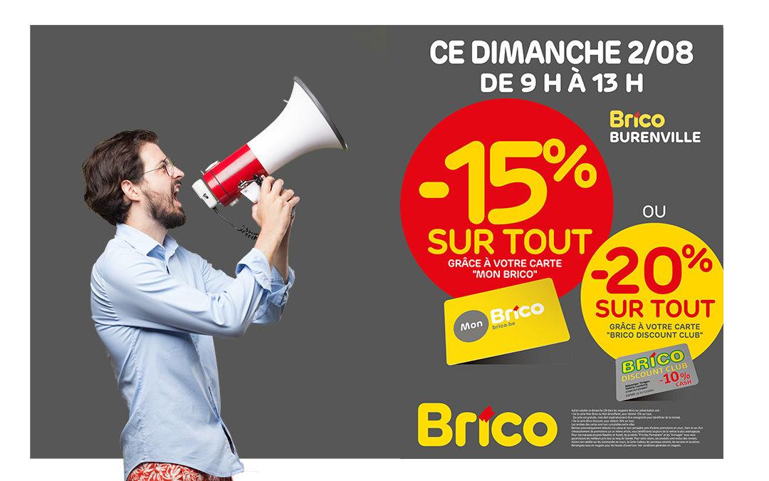 """Le dimanche 02/08, profitez de -15%* sur tout avec la carte """"Mon Brico""""OU -20%* sur tout avec la carte BRICO DISCOUNT."""