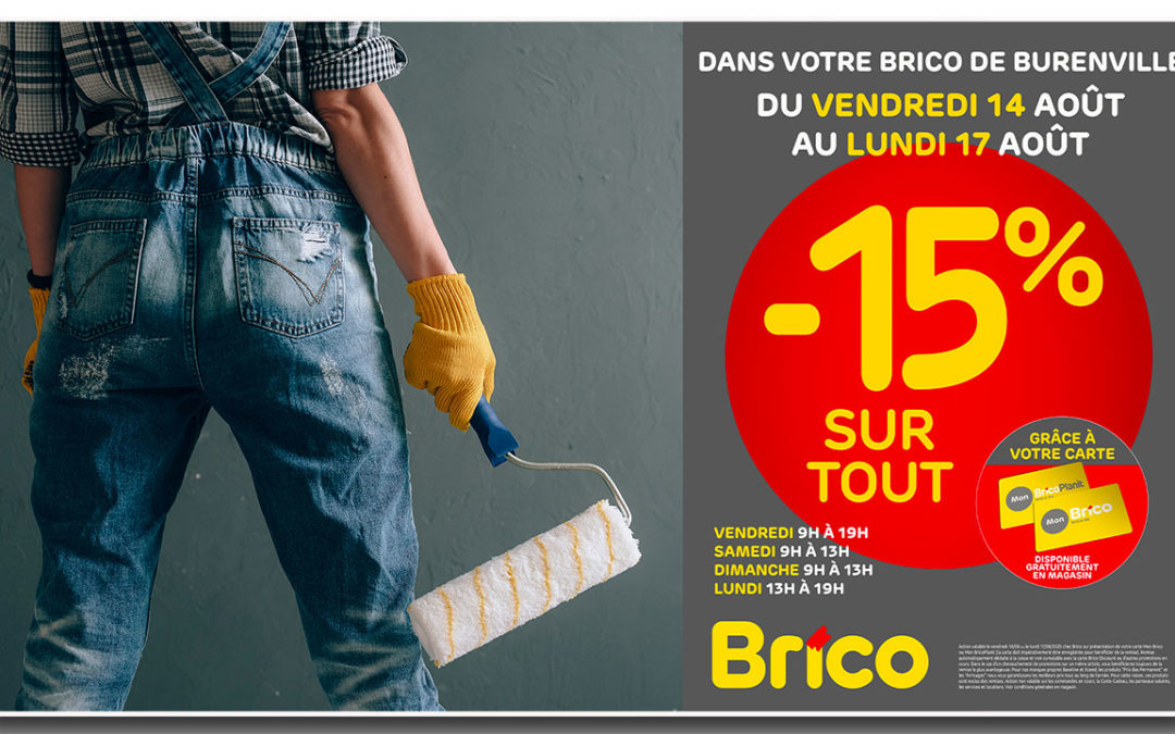 """À partir du 14 août, profitez de -15%* sur tout grâce à votre carte """"Mon Brico"""""""