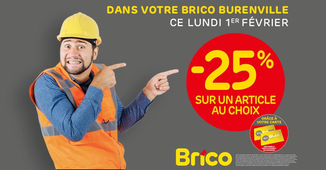 Grâce à votre carte 'Mon Brico', profitez d'une réduction de -25%* sur un article au choix. Le lundi 1er février,
