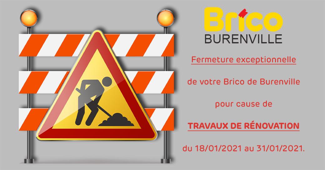 Fermeture exceptionnelle de votre Brico de Burenville pour cause de travaux de rénovation du 18/01/2021 au 31/01/2021.