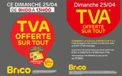 Action TVA offerte sur tout* le dimanche 25/04/2021