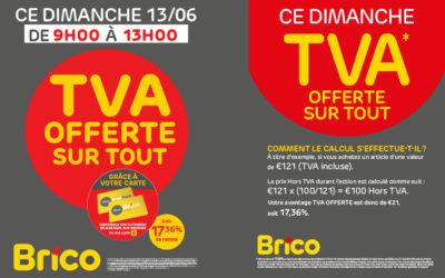 Action TVA offerte sur tout* le dimanche 13/06/2021